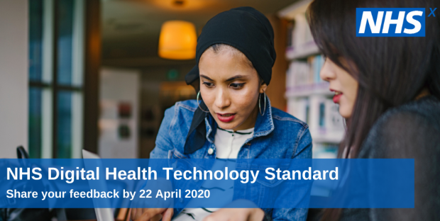 A photo of two women looking a laptop screen. There is text on the photo calling for feedback on the NHS Digital Health Technology Standard by 22nd April 2020